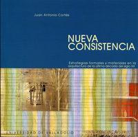 Libro NUEVA CONSISTENCIA: ESTRATEGIAS FORMALES Y MATERIALES EN LA ARQUI TECTURA DE LA ULTIMA DECADA DEL SIGLO XX