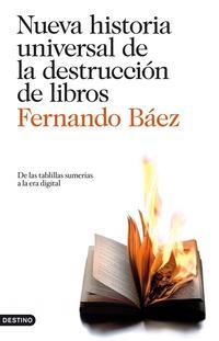 Libro NUEVA HISTORIA UNIVERSAL DE LA DESTRUCCION DE LIBROS