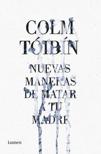 Libro NUEVAS MANERAS DE MATAR A TU MADRE