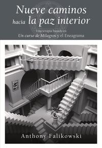 Libro NUEVE CAMINOS HACIA LA PAZ INTERIOR: UNA TERAPIA BASADA EN UN CUR SO DE MILAGROS Y EL ENEAGRAMA