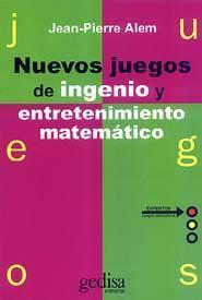 Libro NUEVOS JUEGOS DE INGENIO Y ENTRETENIMIENTO MATEMATICO
