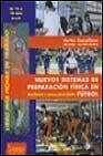 Libro NUEVOS SISTEMAS DE PREPARACION FISICA EN FUTBOL:DE 16 A 18 AÑOS