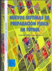 Libro NUEVOS SISTEMAS PREPARACION FISICA EN FUTBOL INFANTIL