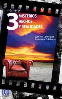 Libro NUMERO 3: MISTERIOS, HECHOS Y REALIDADES