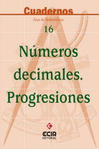 Libro NUMEROS DECIMALES PROGRESIONES CUADERNO 16, 2º CICLO ESO