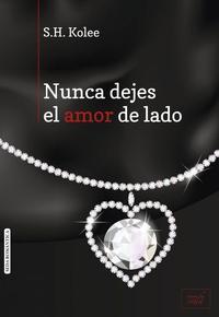 Libro NUNCA DEJES EL AMOR DE LADO