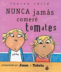 Libro NUNCA JAMAS COMERE TOMATES