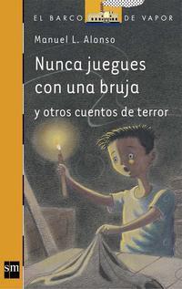 Libro NUNCA JUEGUES CON UNA BRUJA Y OTROS CUENTOS DE TERROR