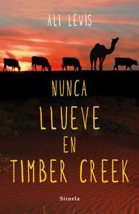 Libro NUNCA LLUEVE EN TIMBER CREEK