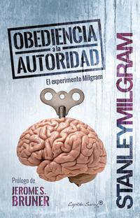 Libro OBEDIENCIA A LA AUTORIDAD: EL EXPERIMENTO MILGRAM