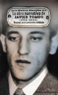 Libro OBRA NARRATIVA DE JAVIER TOMEO: NUEVOS ACERCAMIENTOS CRÍTICOS