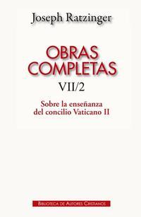 Libro OBRAS COMPLETAS DE JOSEPH RATZINGER. VII/2: SOBRE LA ENSEÑANZA DEL CONFLICTO VATICANO II