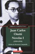 Libro OBRAS COMPLETAS I: JUAN CARLOS ONETTI. NOVELAS I