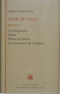 Libro OBRAS COMPLETAS. POESIA: LA DRAGONTEA; ISIDRO; FIESTAS DE DENIA; LA HERMOSURA DE ANGELICA