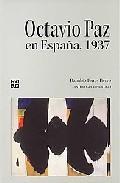 Libro OCTAVIO PAZ EN ESPAÑA, 1937