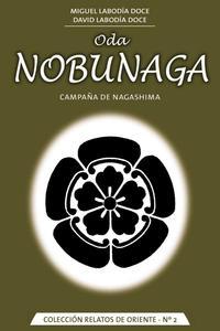 Libro ODA NOBUNAGA: CAMPAÑA DE NAGASHIMA