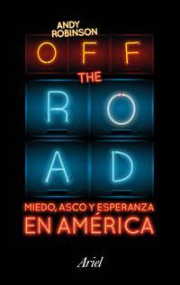 Libro OFF THE ROAD. BIENVENIDOS A LA DOLAROCRACIA