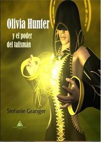 Libro OLIVIA HUNTER Y EL PODER DEL TALISMAN