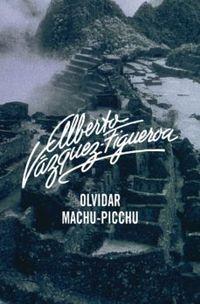 Libro OLVIDAR MACHU-PICCHU