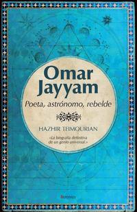 Libro OMAR JAYYAM: POETA, ASTRONOMO Y REBELDE