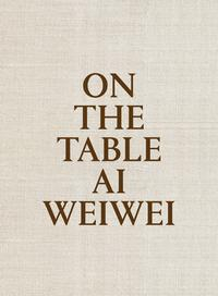 Libro ON THE TABLE. AI WEIWEI