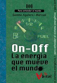 Libro ON-OFF LA ENERGIA QUE MUEVE EL MUNDO