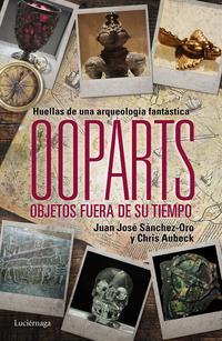 Libro OOPARTS: OBJETOS FUERA DE SU TIEMPO Y LUGAR