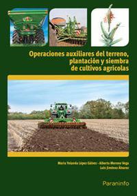 Libro OPERACIONES AUXILIARES DE PREPARACION DEL TERRENO, PLANTACION Y S IEMBRA DE CULTIVOS AGRICOLAS