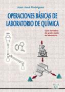 Libro OPERACIONES BASICAS DE LABORATORIO DE QUIMICA: CICLO FORMATIVO DE GRADO MEDIO DE LABORATORIO