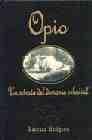 Libro OPIO: UN RETRATO DEL DEMONIO CELESTIAL ND/DSC