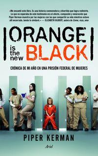 Libro ORANGE IS THE NEW BLACK: CRONICA DE MI AÑO EN UNA PRISION FEDERAL DE MUJERES