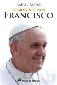 Libro ORAR CON EL PAPA FRANCISCO