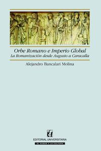 Libro ORBE ROMANO E IMPERIO GLOBAL: LA ROMANIZACION DESDE AUGUSTO A CAR ACALLA