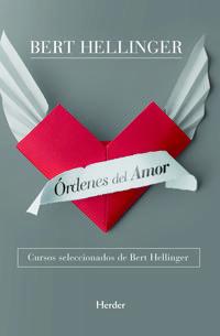 Libro ORDENES DEL AMOR: CURSOS SELECCIONADOS DE BERT HELLINGER