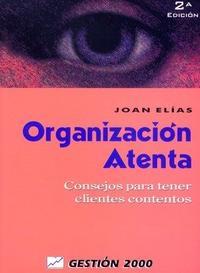 Libro ORGANIZACION ATENTA: CONSEJOS PARA TENER CLIENTES CONTENTOS