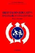 Libro ORIENTACION EDUCATIVA EN LA FAMILIA Y EN LA ESCUELA: CASOS RESUEL TOS