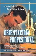 Libro ORIENTACION PROFESIONAL: PROFESIONES DE LA AERONAUTICA