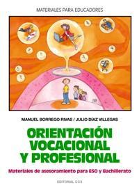 Libro ORIENTACION VOCACIONAL Y PROFESIONAL, MATERIALES DE ASESORIAMIENT O PARA ESO Y BACHILLERATO