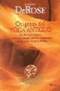 Libro ORIGENES DEL YOGA ANTIGUO