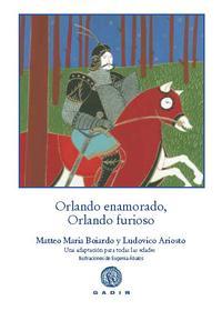 Libro ORLANDO ENAMORADO, ORLANDO FURIOSO: UNA ADAPTACION PARA TODAS LAS EDADES