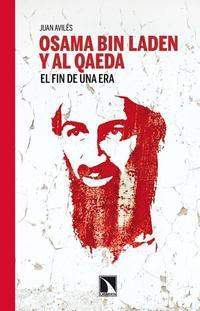 Libro OSAMA BIN LADEN Y AL QAEDA: EL FIN DE UNA ERA