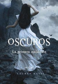 Libro LA PRIMERA MALDICION (OSCUROS #4)