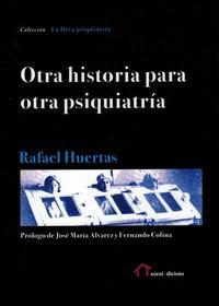 Libro OTRA HISTORIA PARA OTRA PSIQUIATRIA