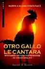 Libro OTRO GALLO LE CANTARA: REFRANES, DICHOS Y EXPRESIONES DE ORIGEN B IBLICO