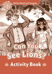 Libro OXFORE READ AND IMAGINE: LEVEL 2: CAN YOU SEE LIONS ACTIVITY BOOK