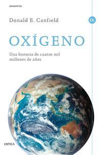 Libro OXIGENO: UNA HISTORIA DE CUATRO MIL MILLONES DE AÑOS