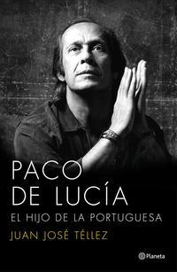 Libro PACO DE LUCIA: EL HIJO DE LA PORTUGUESA