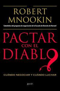 Libro PACTAR CON EL DIABLO: CUANDO NEGOCIAR Y CUANDO LUCHAR