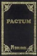 Libro PACTUM: LA OBRA MAGISTRAL DE LA HECHICERA ANTIGUA