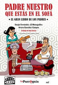 Libro PADRE NUESTRO QUE ESTAS EN EL SOFA: EL GRAN LIBRO DE LOS PADRES